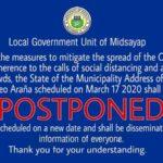 The State of the Municipal Address (SOMA) of Midsayap Municipal Mayor Romeo D. Araña scheduled on March 17, 2020 has been postponed.