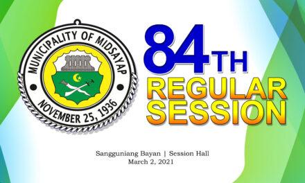 84TH REGULAR SESSION OF SANGGUNIANG BAYAN OF MIDSAYAP – MARCH 1, 2021