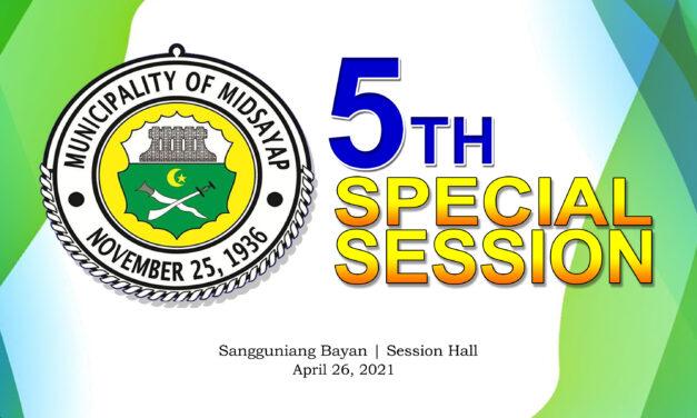 5TH SPECIAL SESSION OF SANGGUNIANG BAYAN OF MIDSAYAP – APRIL 26, 2021