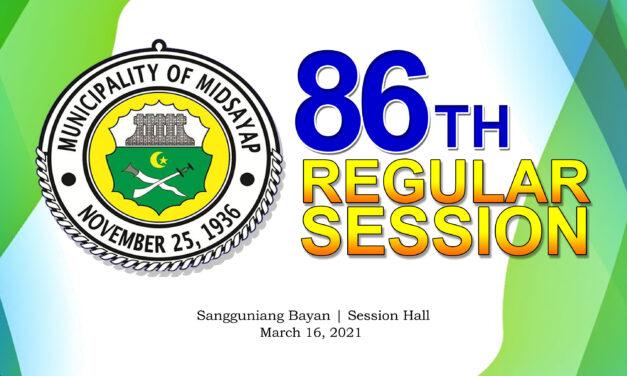 86TH REGULAR SESSION OF SANGGUNIANG BAYAN OF MIDSAYAP – MARCH 16, 2021