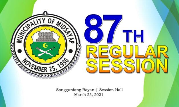87TH REGULAR SESSION OF SANGGUNIANG BAYAN OF MIDSAYAP – MARCH 23, 2021