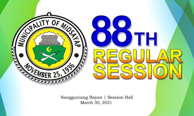 88TH REGULAR SESSION OF SANGGUNIANG BAYAN OF MIDSAYAP – MARCH 30, 2021