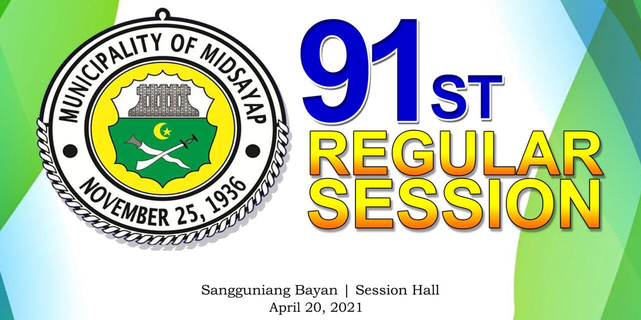 91ST REGULAR SESSION OF SANGGUNIANG BAYAN OF MIDSAYAP – APRIL 20, 2021